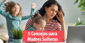 5 Consejos para Madres Solteras