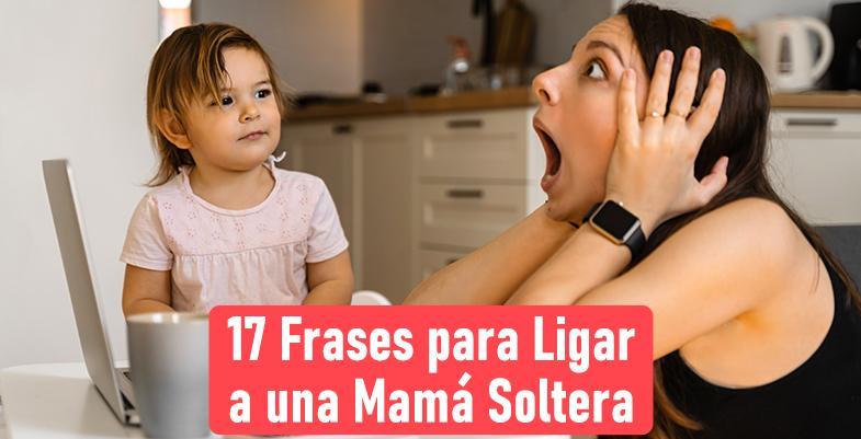 frases para ligar a una madre soltera en 2021