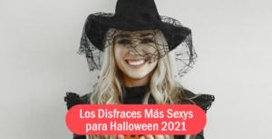 Los Disfraces Más Sexys Para Halloween 2021